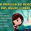 Sítio do Picapau Amarelo - A princesa do Reino das Águas Claras