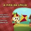 A pipa de Emília - Sítio do Picapau Amarelo em desenho